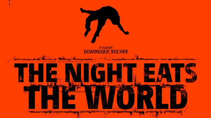 la nuit a dévoré le monde, the night eats the world, french horror, french cinema, horror, horror movies, horror films, cinema, film, films, halloween, dominique rocher,